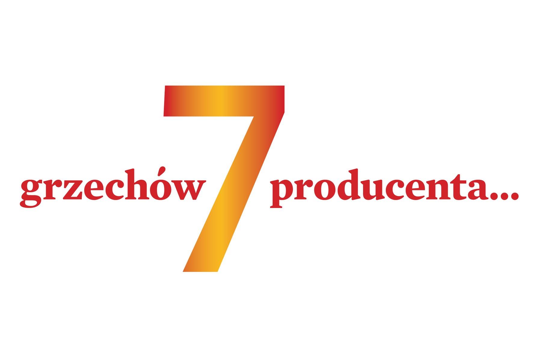 7 grzechów producenta… czyli za co partner nie lubi swojego dostawcy