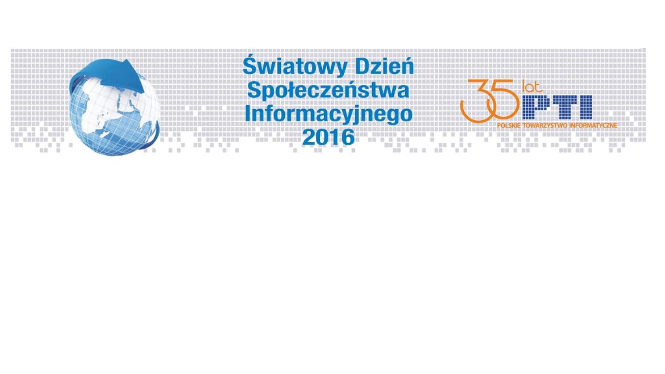 Rozpoczęły się obchody Światowego Dnia Społeczeństwa Informacyjnego 2016
