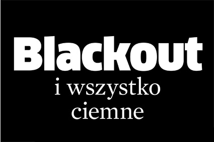Blackout i wszystko ciemne