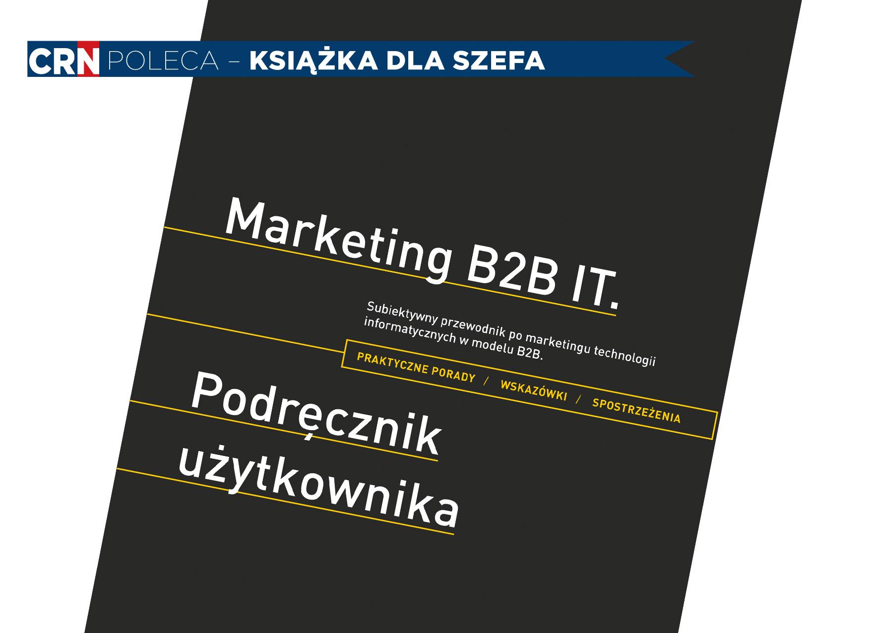 """""""Marketing B2B IT. Podręcznik użytkownika"""""""